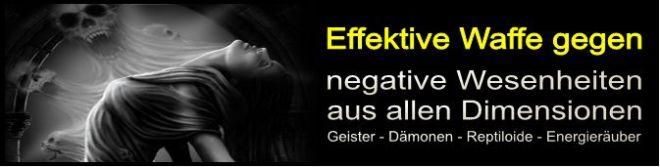 effektive_waffe_gegen_reptiloide_daemonen_geister_blutsauger_energieraeuber